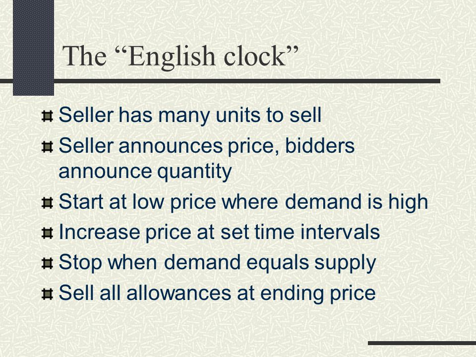Results of design work Chose 3 auction designs for experimental investigation: Simple sealed-bid Three stage sealed-bid English clock auction English clock auction outperformed others by 17% in the laboratory