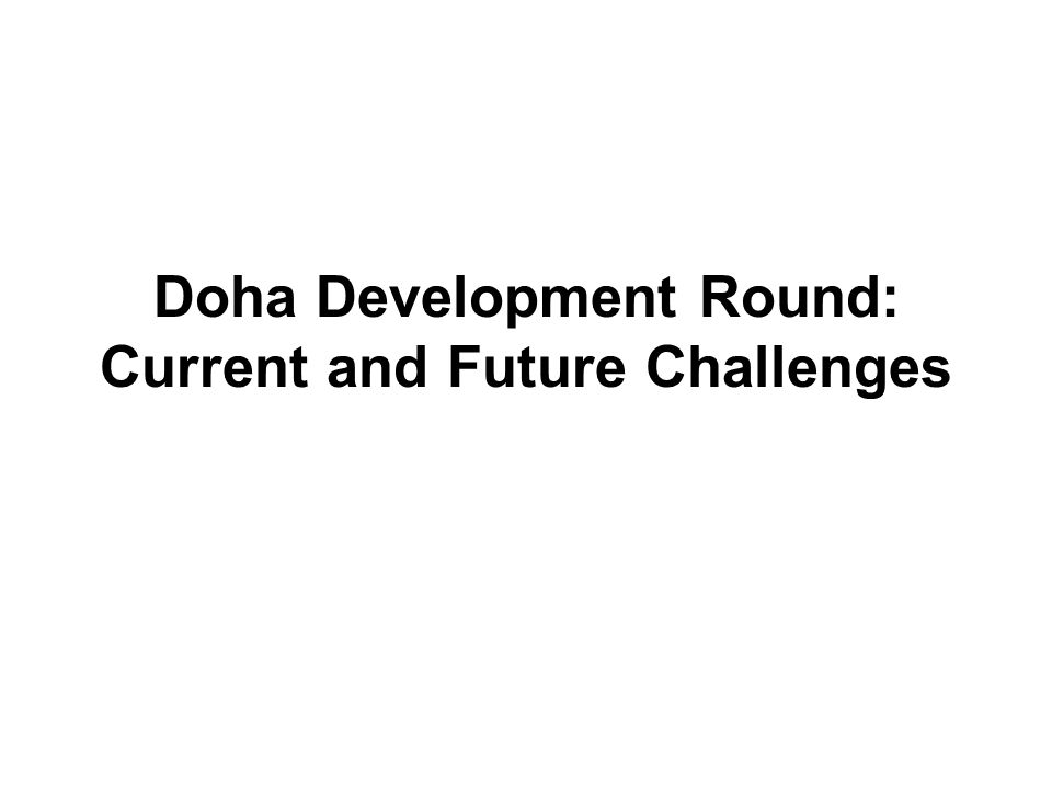 Doha Development Round: Current and Future Challenges