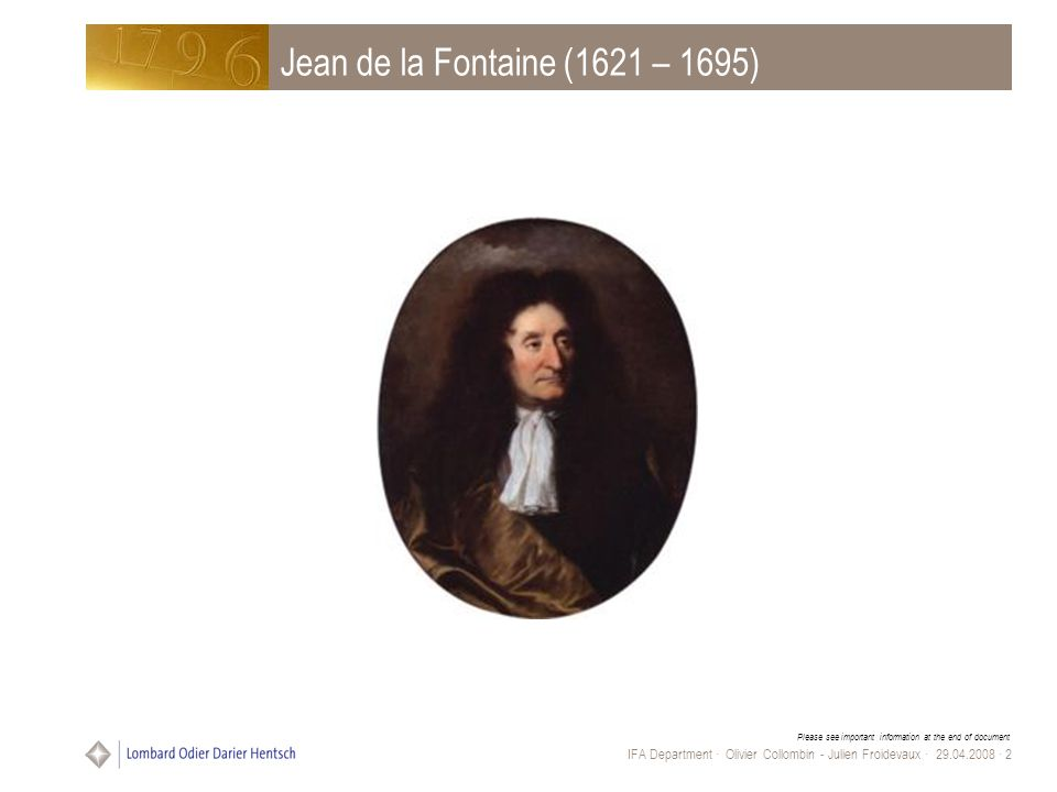 Please see important information at the end of document IFA Department · Olivier Collombin - Julien Froidevaux · 29.04.2008 · 2 Jean de la Fontaine (1621 – 1695)