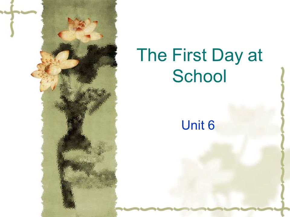 The First Day at School Unit 6