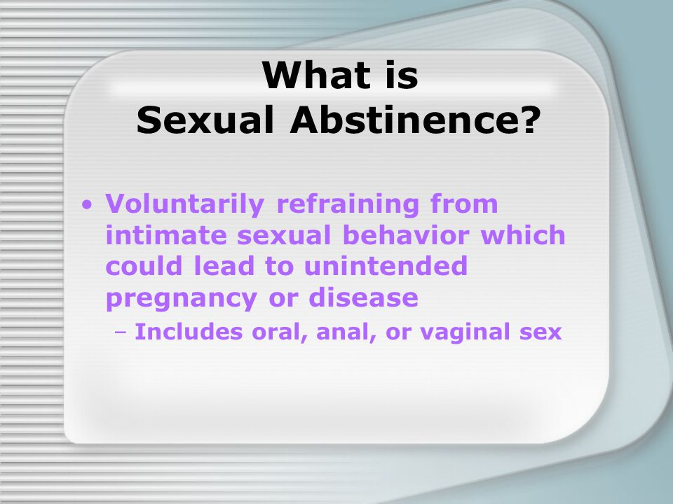 What is Sexual Abstinence.