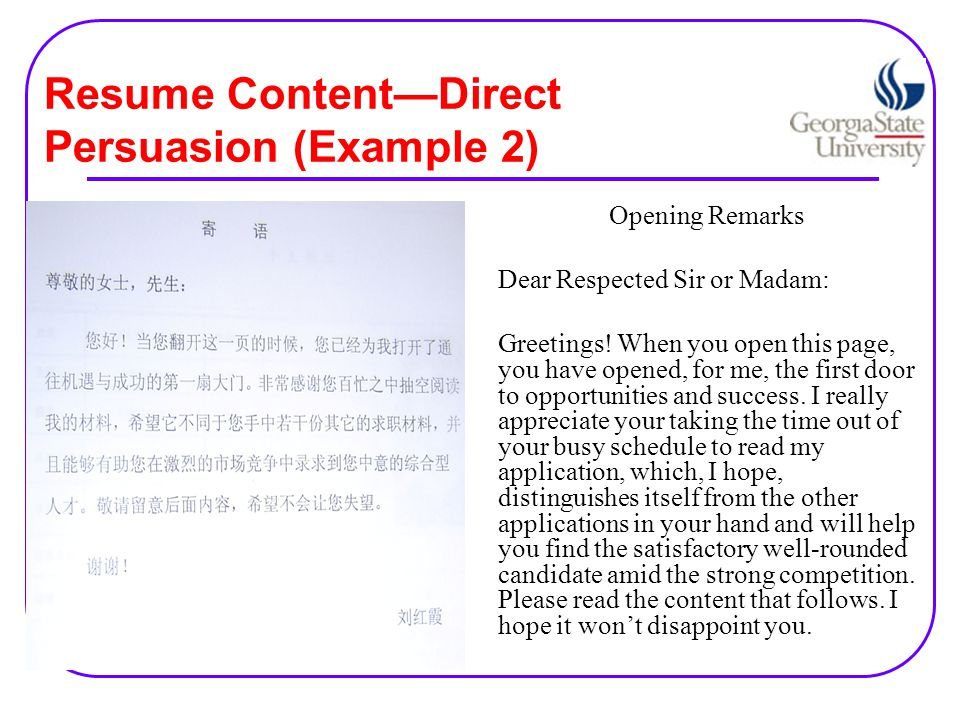 Resume Content—Direct Persuasion (Example 2) Opening Remarks Dear Respected Sir or Madam: Greetings.