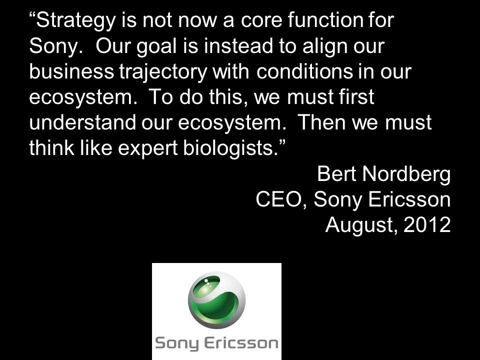Strategy is not now a core function for Sony.