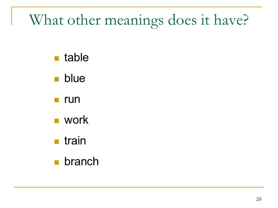 29 What other meanings does it have table blue run work train branch