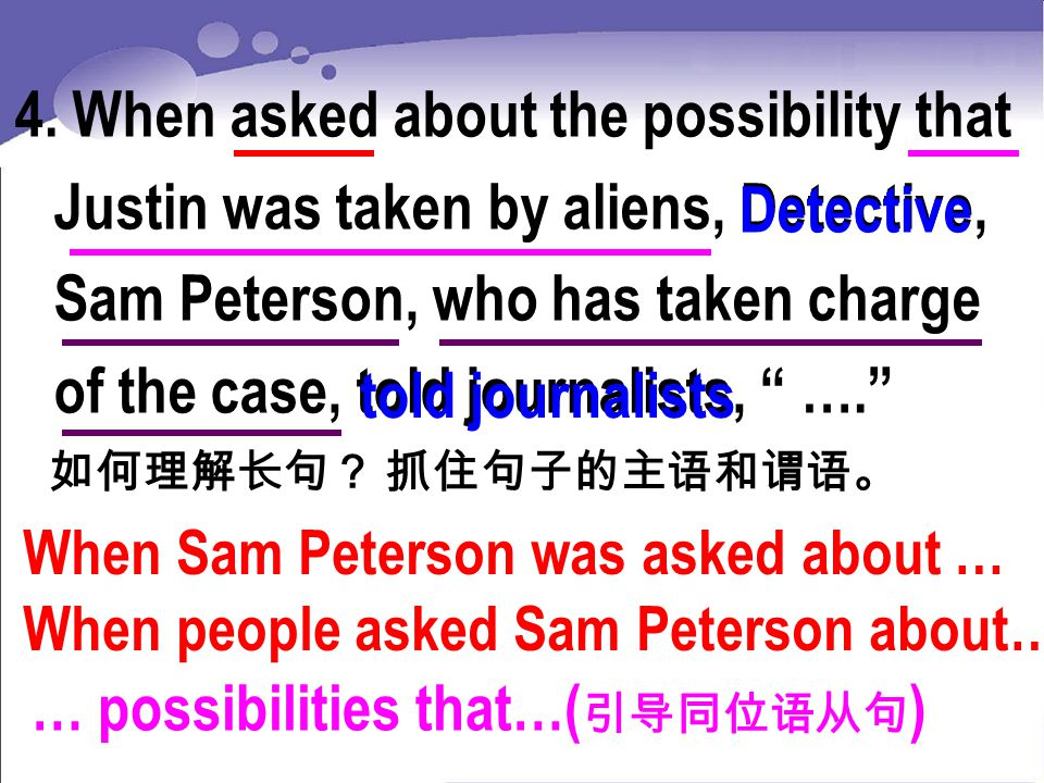 "4. When asked about the possibility that Justin was taken by aliens, Detective, Sam Peterson, who has taken charge of the case, told journalists, "" …."
