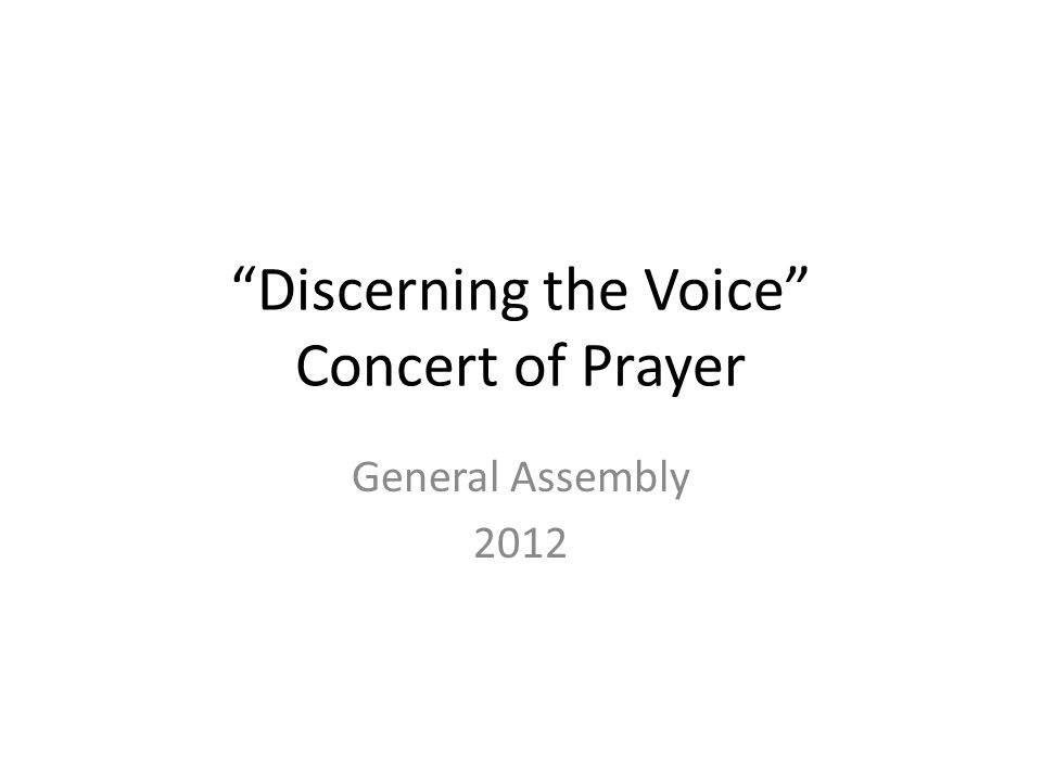 Discerning the Voice Concert of Prayer General Assembly 2012