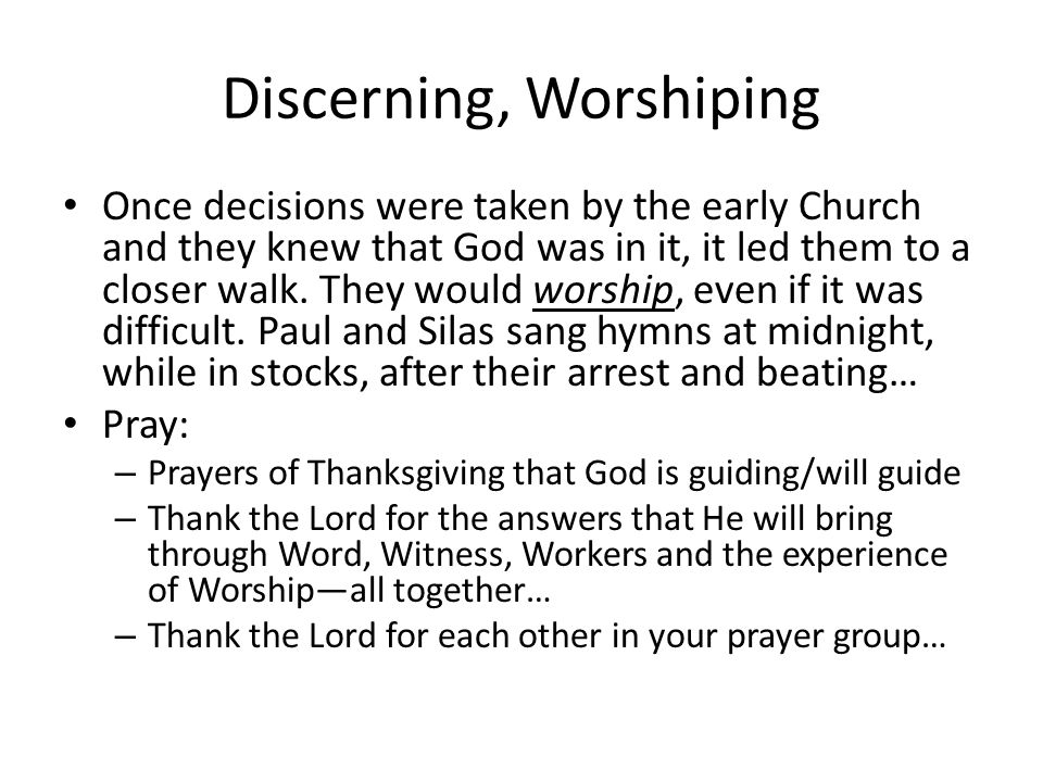 Once decisions were taken by the early Church and they knew that God was in it, it led them to a closer walk.