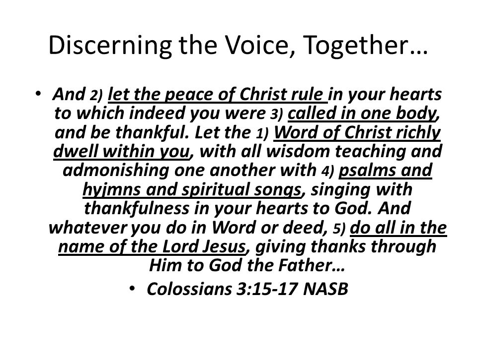 Discerning the Voice, Together… And 2) let the peace of Christ rule in your hearts to which indeed you were 3) called in one body, and be thankful.