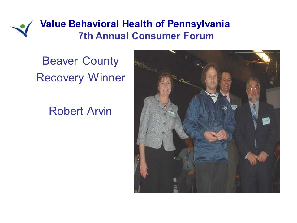 Beaver County Recovery Winner Robert Arvin Value Behavioral Health of Pennsylvania 7th Annual Consumer Forum