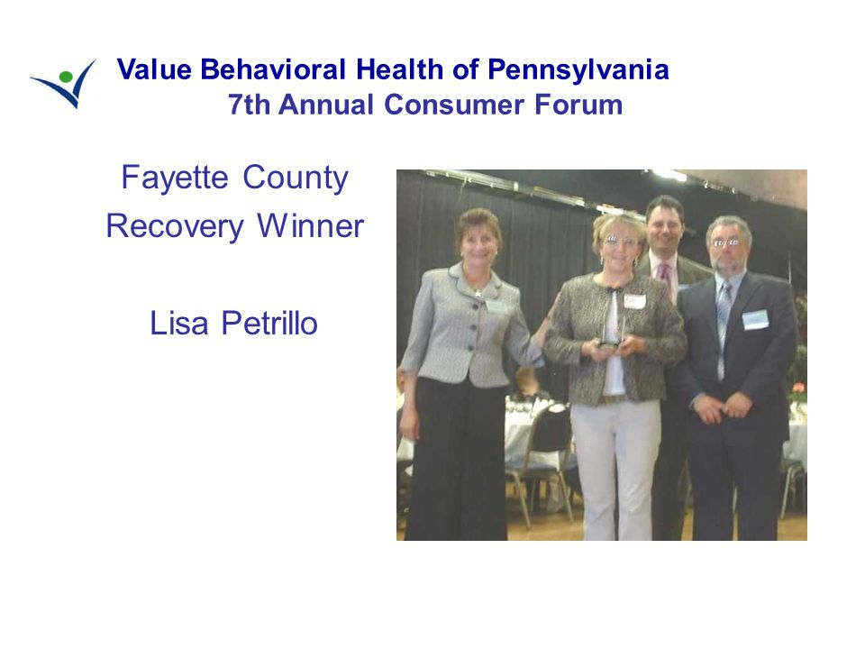 Fayette County Recovery Winner Lisa Petrillo Value Behavioral Health of Pennsylvania 7th Annual Consumer Forum