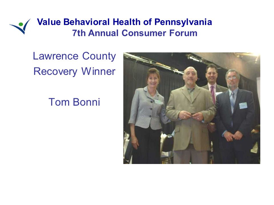 Lawrence County Recovery Winner Tom Bonni Value Behavioral Health of Pennsylvania 7th Annual Consumer Forum