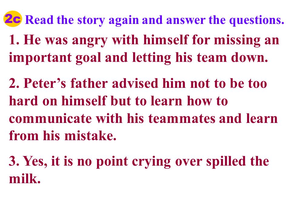 1.Why did Peter feel angry and worried. 2.What kind of advice did Peter's father offer him.