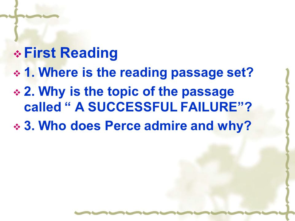 Reading  First Reading  1. Where is the reading passage set.