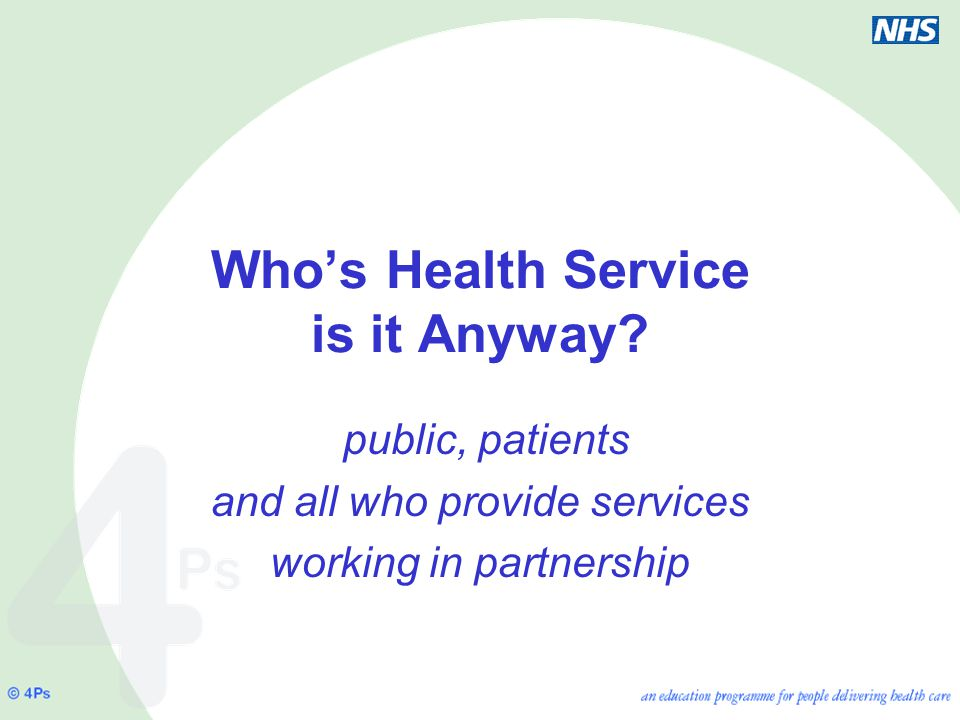 public, patients and all who provide services working in partnership