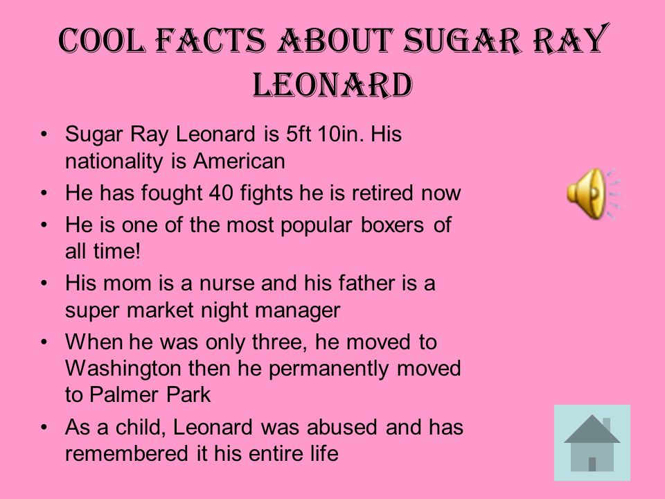 COOL FACTS ABOUT SUGAR RAY LEONARD Sugar Ray Leonard is 5ft 10in.