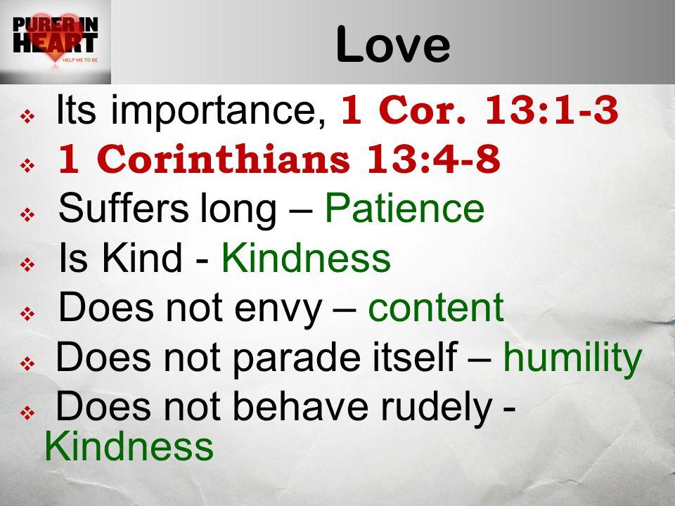 Love  Its importance, 1 Cor.