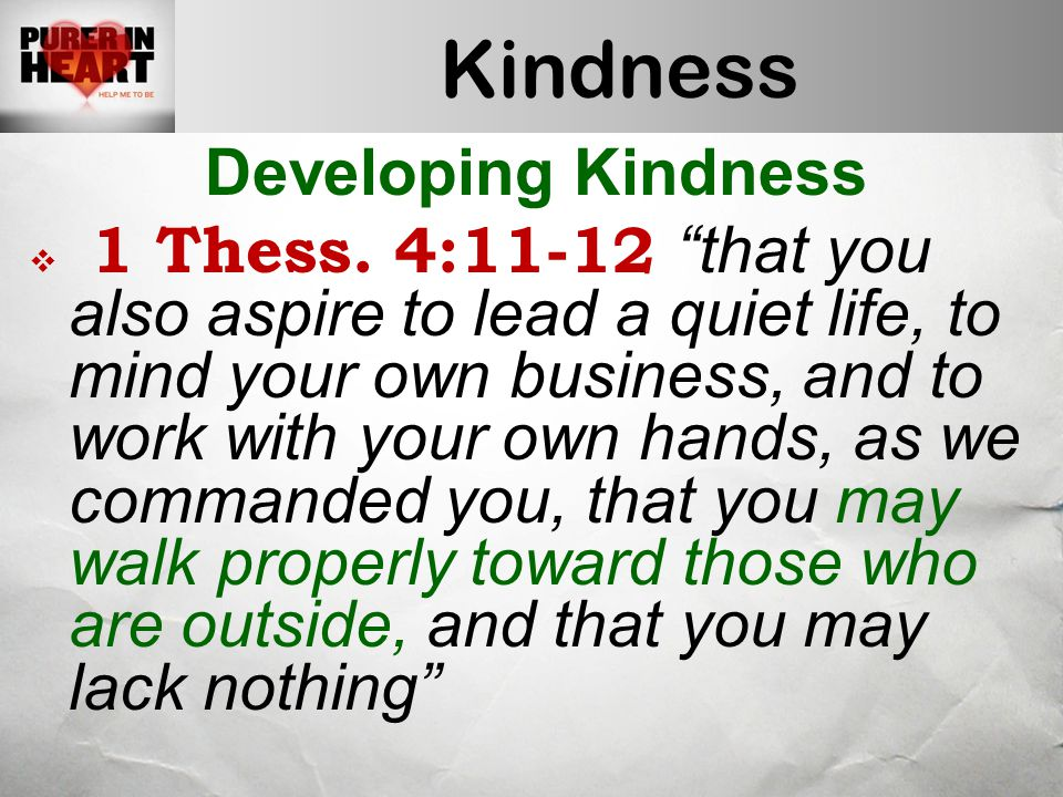 Kindness Developing Kindness  1 Thess.