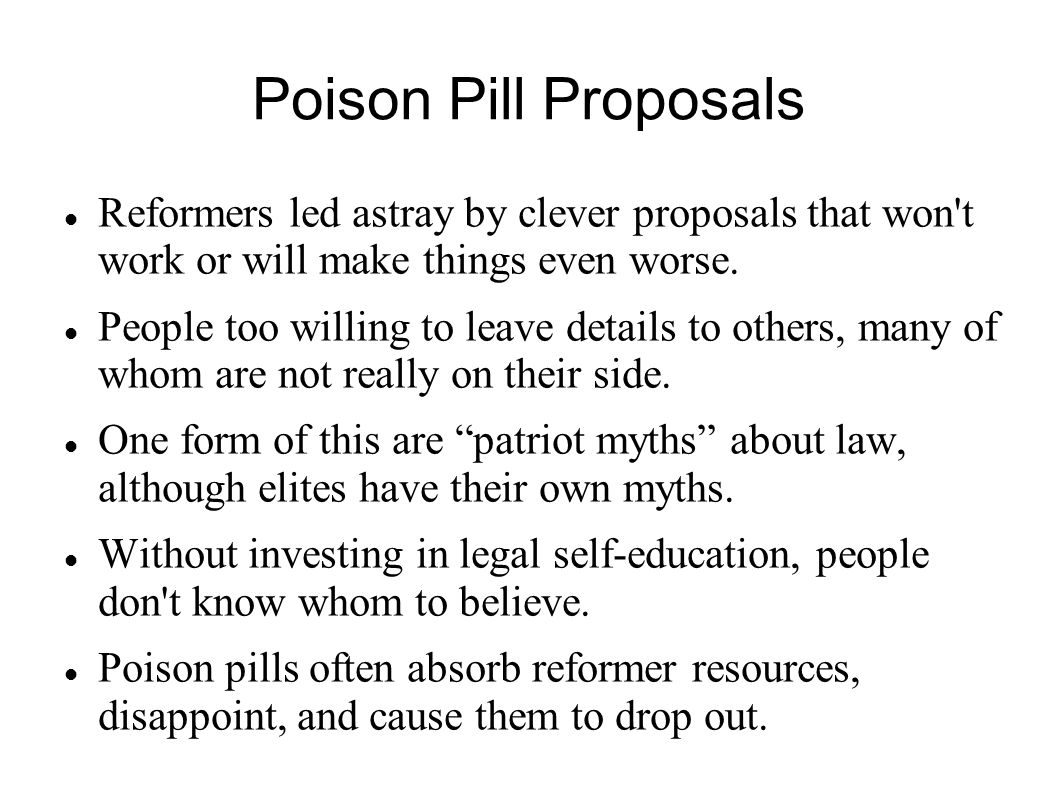 Poison Pill Proposals Reformers led astray by clever proposals that won t work or will make things even worse.