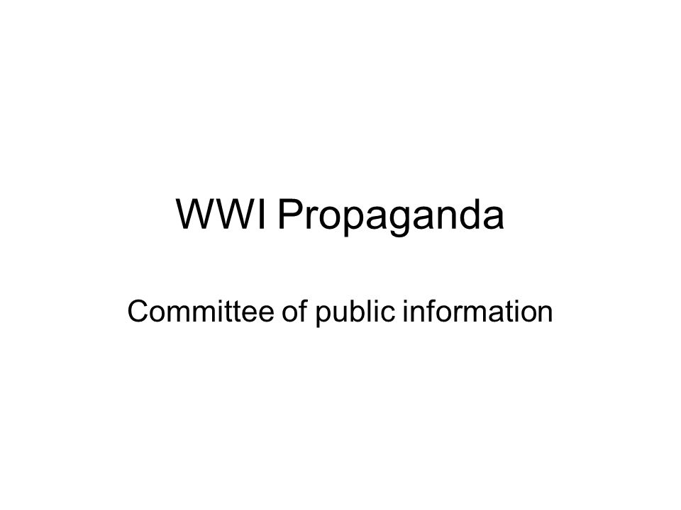 WWI Propaganda Committee of public information