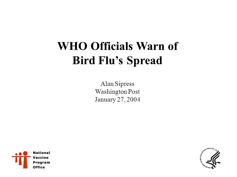 WHO Officials Warn of Bird Flu's Spread Alan Sipress Washington Post January 27, 2004