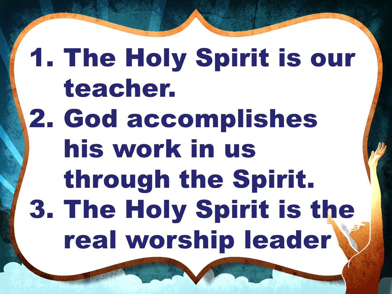 1.The Holy Spirit is our teacher.2.God accomplishes his work in us through the Spirit.