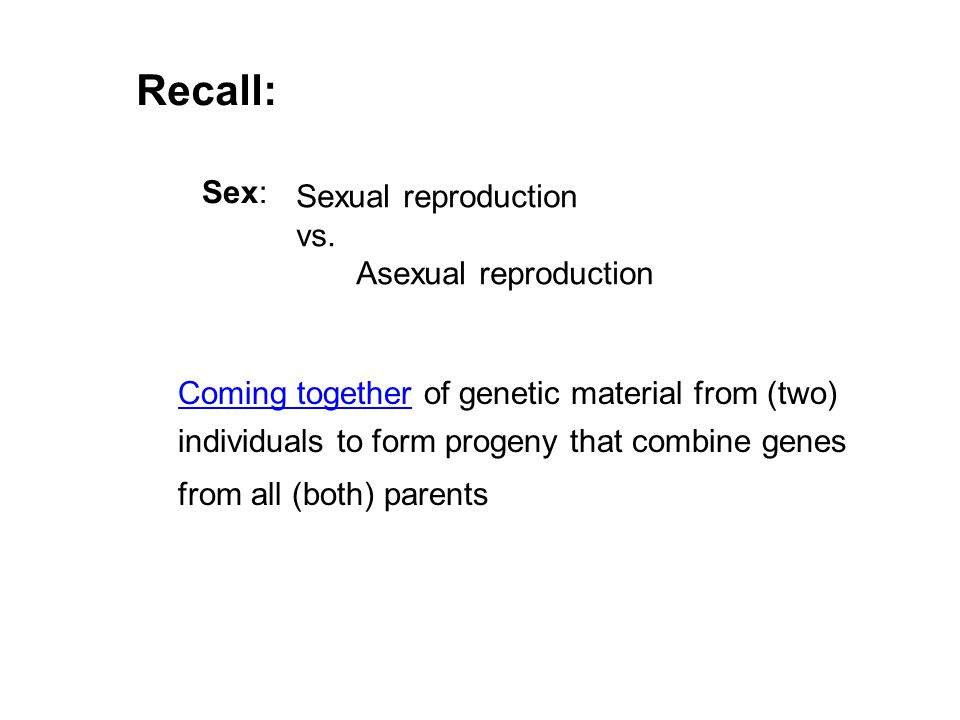 Sex: Sexual reproduction vs.