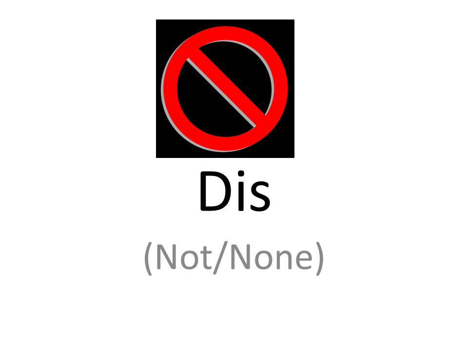 Dis (Not/None)