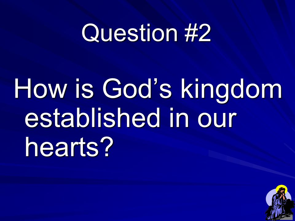 God's _______ is ______ rule in our ______ by his ____. Key Point #1 kingdom Christ's hearts Word