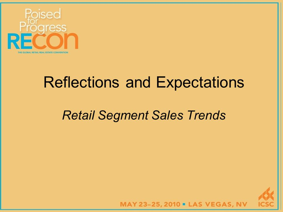 Reflections and Expectations Retail Segment Sales Trends