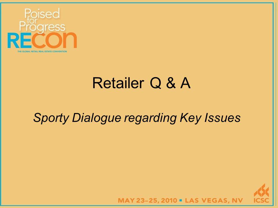 Retailer Q & A Sporty Dialogue regarding Key Issues