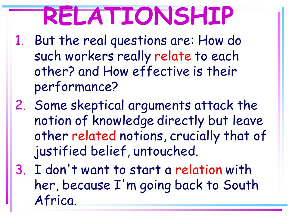 RELATIONSHIP 1.But the real questions are: How do such workers really relate to each other.