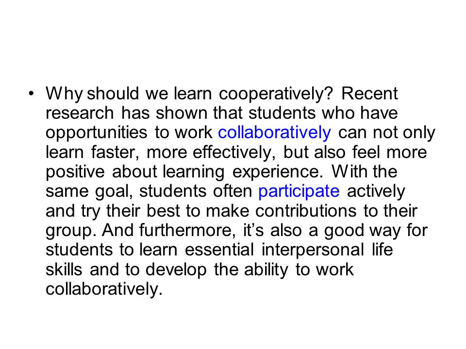Why should we learn cooperatively.