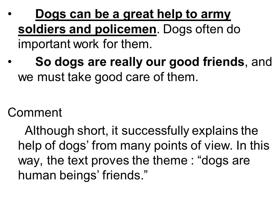 Dogs can be a great help to army soldiers and policemen.