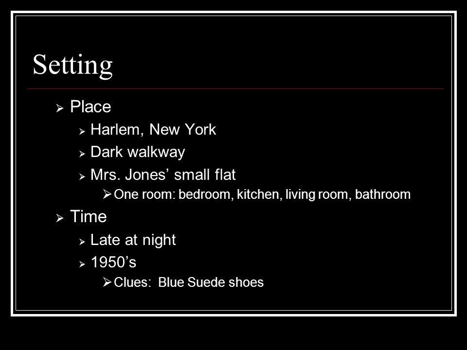 Setting  Place  Harlem, New York  Dark walkway  Mrs.