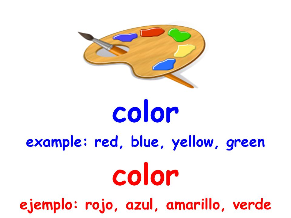 color example: red, blue, yellow, green color ejemplo: rojo, azul, amarillo, verde