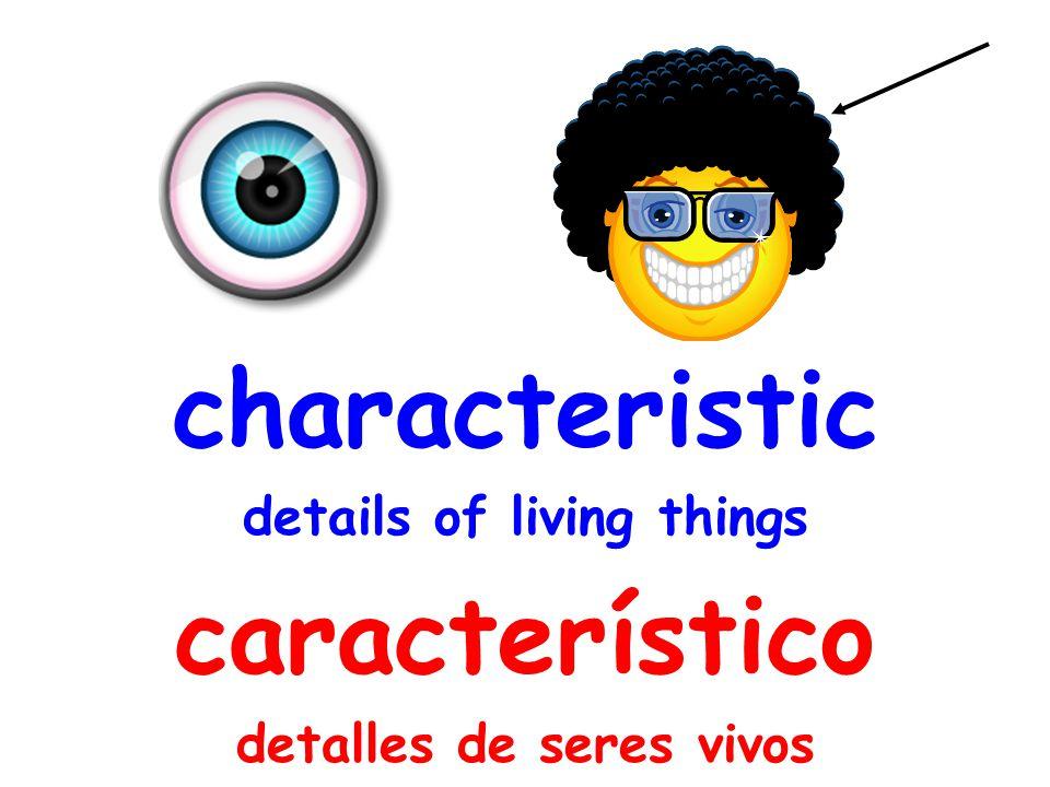 characteristic details of living things característico detalles de seres vivos