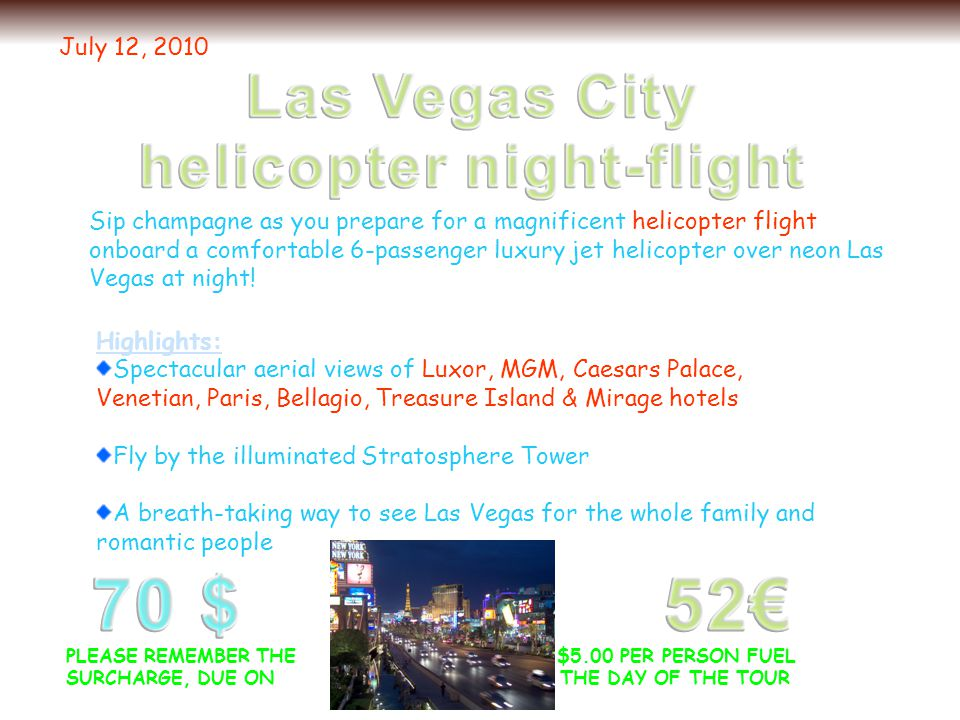 Sip champagne as you prepare for a magnificent helicopter flight onboard a comfortable 6-passenger luxury jet helicopter over neon Las Vegas at night!