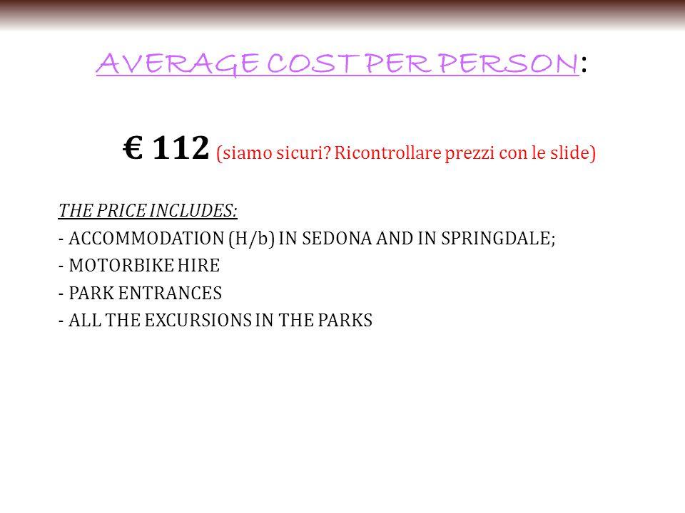 AVERAGE COST PER PERSON : € 112 (siamo sicuri.