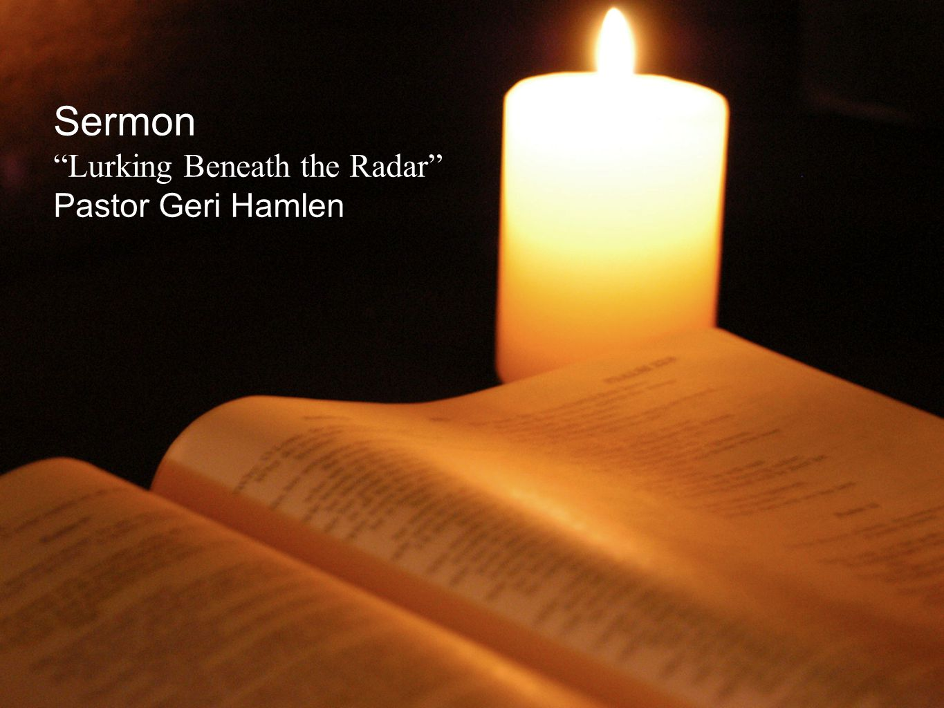 "Sermon ""Lurking Beneath the Radar"" Pastor Geri Hamlen"