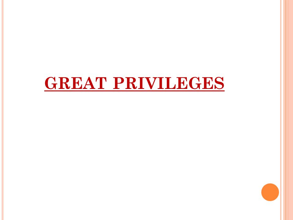 GREAT PRIVILEGES