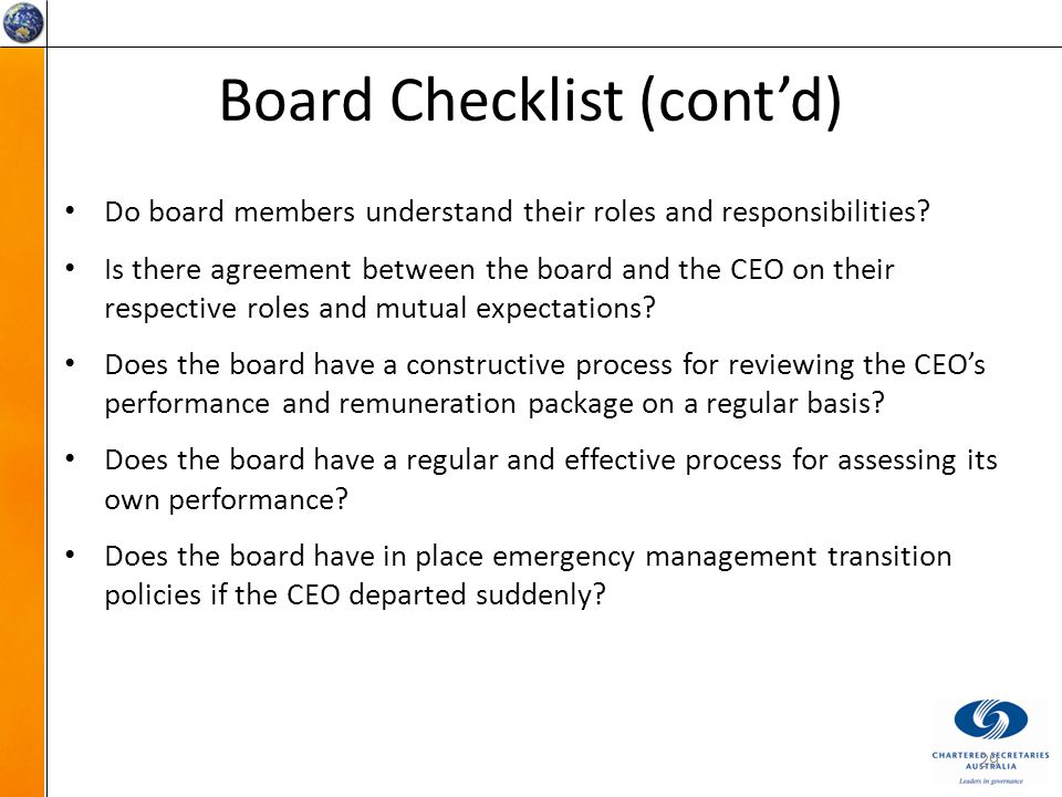 Board Checklist (cont'd) Do board members understand their roles and responsibilities.