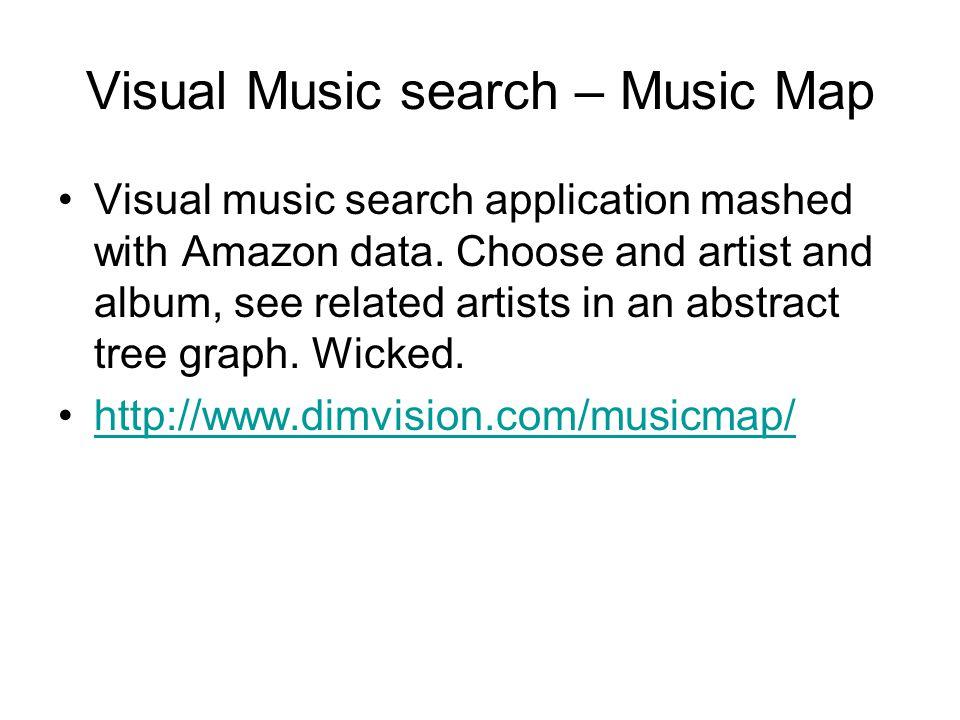 Visual Music search – Music Map Visual music search application mashed with Amazon data.
