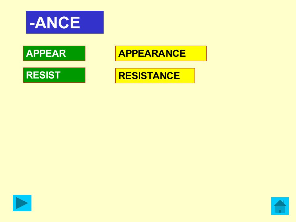 -ANCE APPEAR RESIST APPEARANCE RESISTANCE