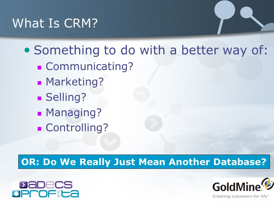 Mobile CRM The future…… The most recent study showed over 30% of sales force support systems (CRM to you) have adopted wireless applications