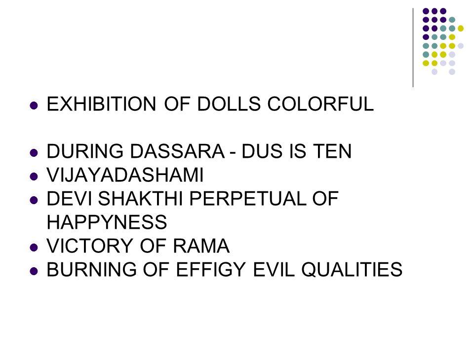 EXHIBITION OF DOLLS COLORFUL DURING DASSARA - DUS IS TEN VIJAYADASHAMI DEVI SHAKTHI PERPETUAL OF HAPPYNESS VICTORY OF RAMA BURNING OF EFFIGY EVIL QUAL
