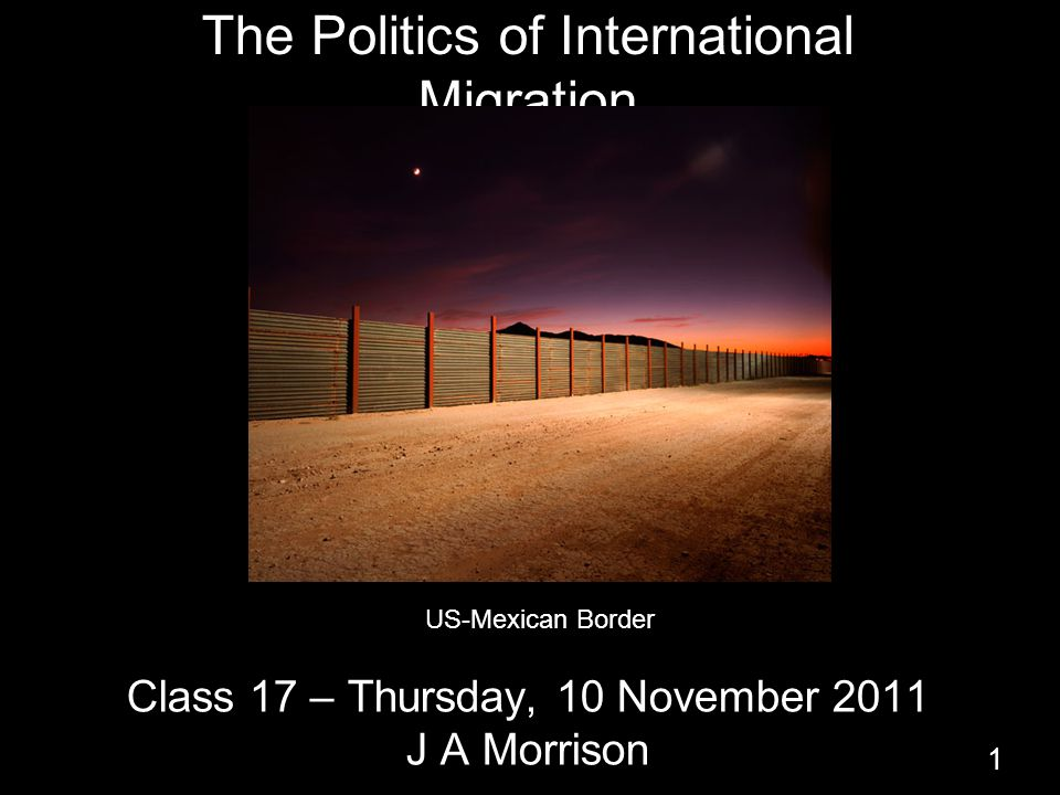 The Politics of International Migration I.Beyond the Economics II.