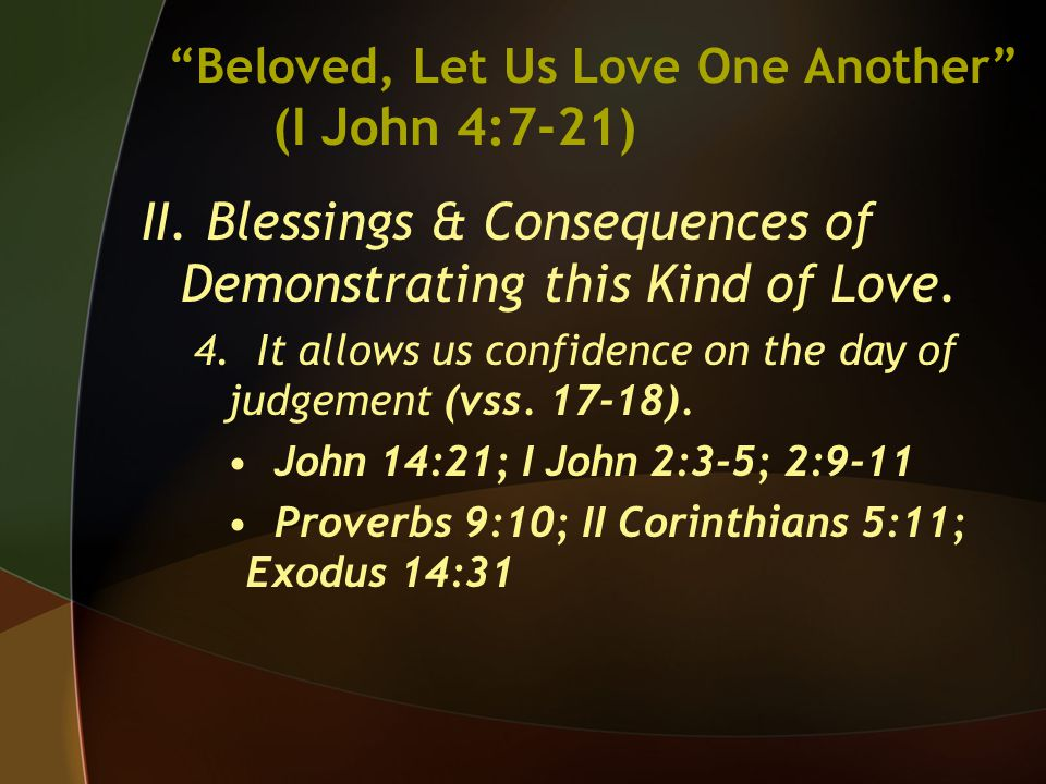II. Blessings & Consequences of Demonstrating this Kind of Love.