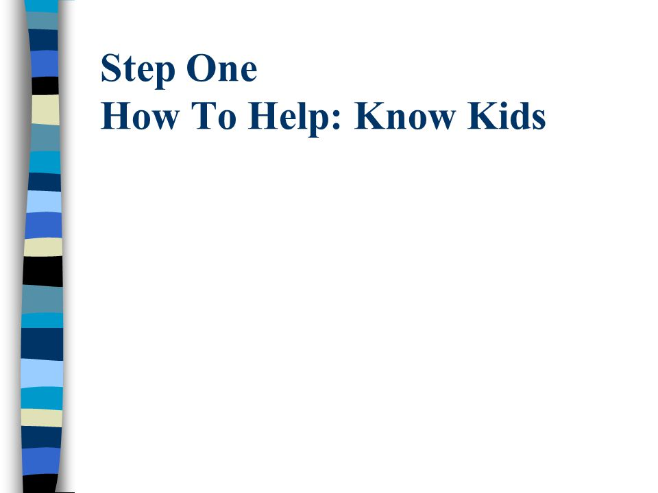 Step One How To Help: Know Kids
