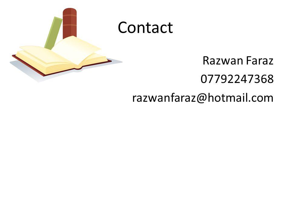 Contact Razwan Faraz 07792247368 razwanfaraz@hotmail.com
