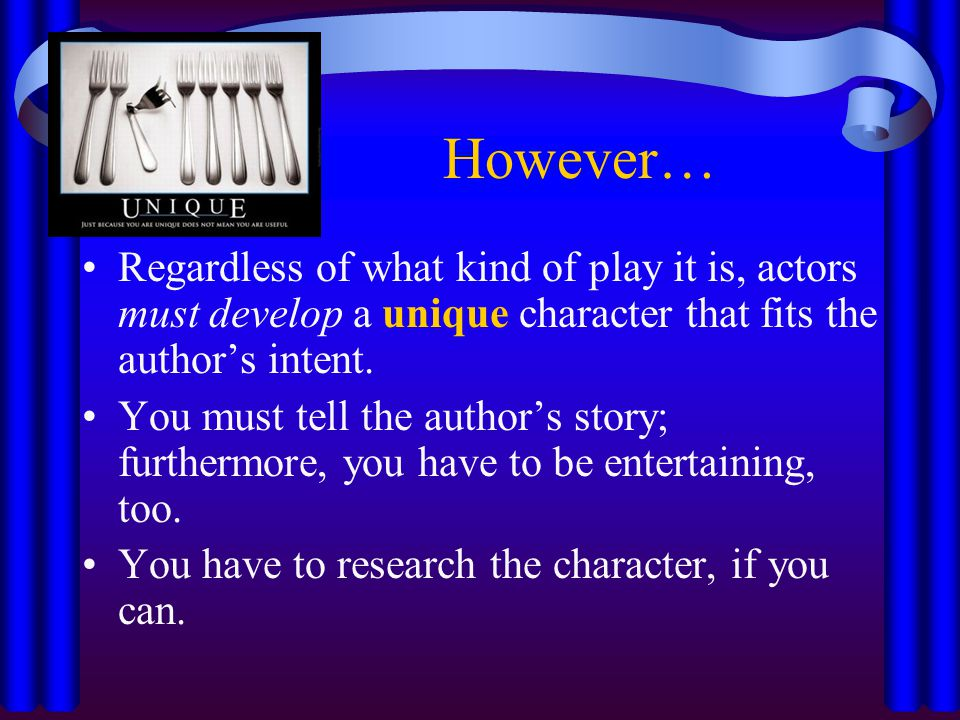 Being a Team Player Is probably the most important rule in acting.